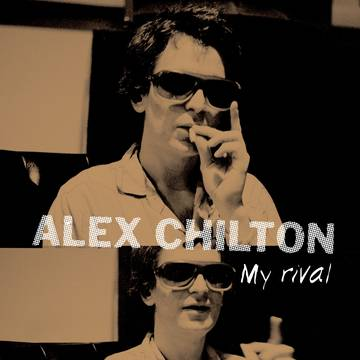 Alex Chilton My Rival-10 inch Vinyl