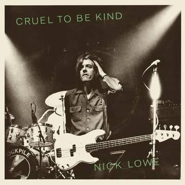Nick Lowe Side A & Nick Lowe & Wilco Side B Cruel to Be Kind-7 inch single